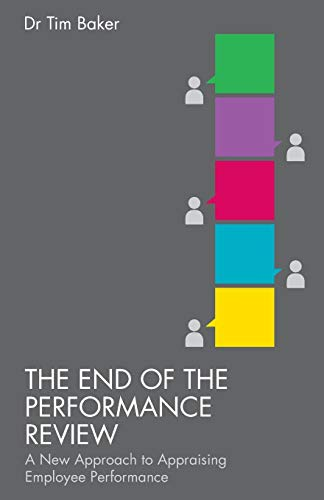 Download The End of the Performance Review: A New Approach to Appraising Employee Performance 113734749X