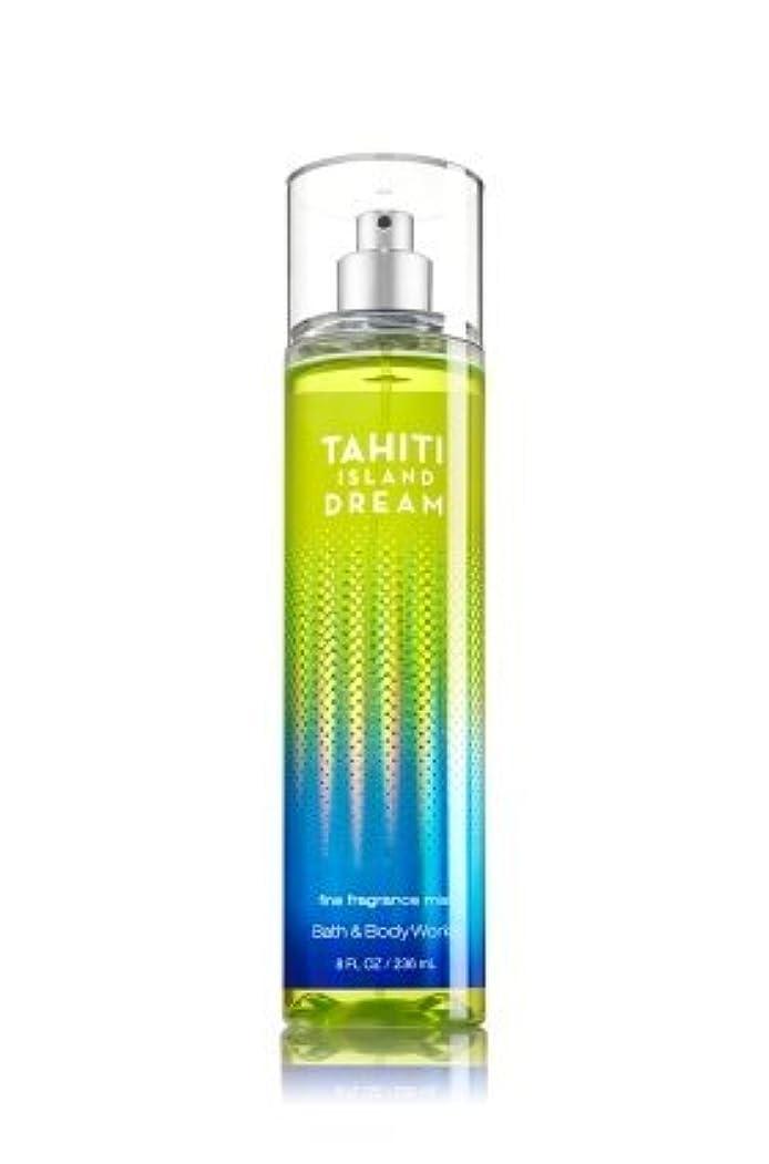 唯一割り当てます動かない【Bath&Body Works/バス&ボディワークス】 ファインフレグランスミスト タヒチアイランドドリーム Fine Fragrance Mist Tahiti Island Dream 8oz (236ml) [並行輸入品]