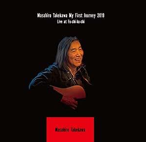 Masahiro Takekawa My First Journey 2019 Live at f-chi-ku-chi