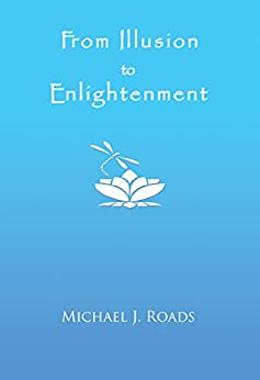 From Illusion to Enlightenment by [Roads, Michael J.]