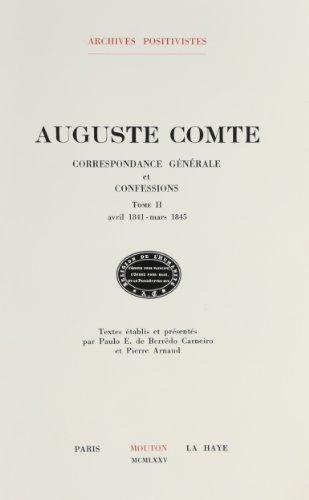 Correspondance générale et confessions, tome 2 : avril 1841 - mars 1845