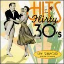 Hits: Flirty 30's by Lew Raymond (1997-06-30)