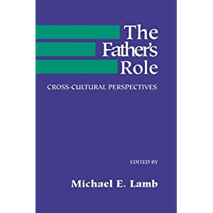 The Father's Role: Cross Cultural Perspectives