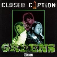 Greens by Closed Caption (1996-05-03)