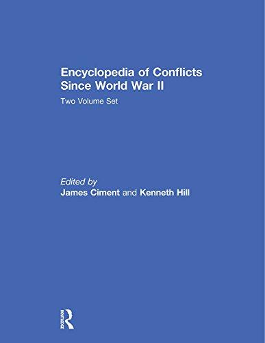 Encyclopedia of Conflicts since World War II (English Edition)