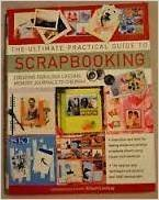 The Ultimate Practical Guide to Scrapbooking: Creating Fabulous Lasting Memory Journals To Cherish by Alison Lindsay(2017-12-05)
