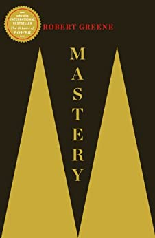 Mastery (The Robert Greene Collection Book 1) by [Greene, Robert]