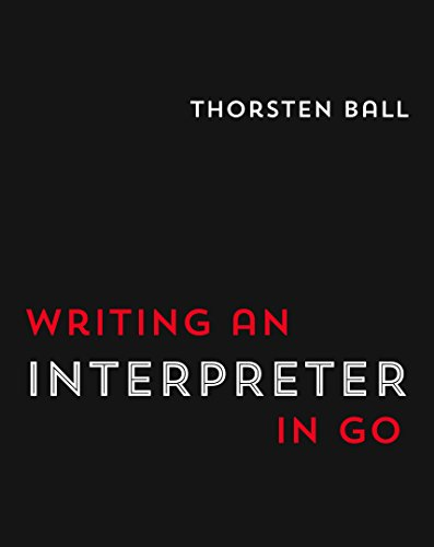 Writing An Interpreter In Go (English Edition)の詳細を見る