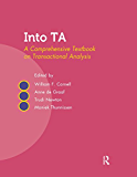 Into TA: A Comprehensive Textbook on Transactional Analysis…