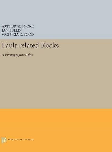 Download Fault-related Rocks: A Photographic Atlas (Princeton Legacy Library) 0691630569
