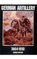 German Artillery 1864-1910 (Schiffer Military/Aviation History) by Sonja Wetzig(1997-01-07)
