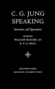 C.G. Jung Speaking: Interviews and Encounters (Bollingen Series (General) Book 104) (English Edition)