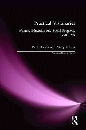 Download Practical Visionaries (Women And Men In History) 0582404312