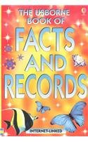 The Usborne Book of Facts and Records: Internet-Linked (Facts and Lists Internet Linked)