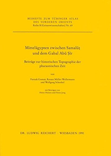 Download Mittelagypten Zwischen Samalut Und Dem Gabal Abu Sir (Tubinger Atlas Des Vorderen Orients) 3882264675