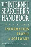 The Internet Searcher's Handbook: Locating Information, People & Software (Neal-Schuman Net-Guide Series.)