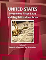 United States Investment and Trade Laws and Regulations Handbook (World Law Business Library)