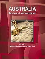 Australia Business Law Handbook (World Strategic and Business Information Library)