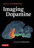Imaging Dopamine by Paul Cumming(2009-04-27)
