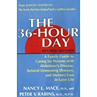 36 Hour Day: A Family Guide to Caring for Persons With Alzheimer's Disease, Related Dementing Illnesses, and Memory Loss in Later Life