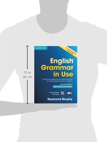 English Grammar in Use Book with Answers and Interactive eBook: Self-Study Reference and Practice Book for Intermediate Learners of English