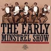 Early Minstrel Show by VINCENT / FIDDLE / DANFORTH,PERCY / BONES / HEUMANN,MATTHEW TUFFO (1998-12-15)