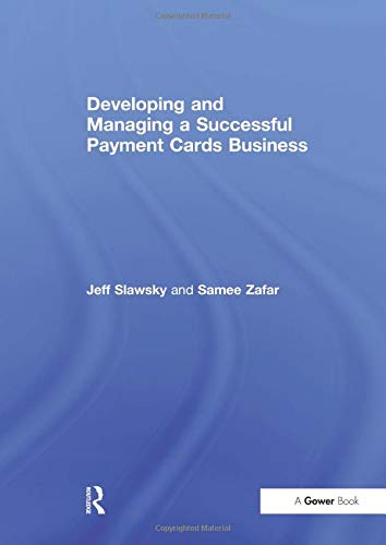 Download Developing and Managing a Successful Payment Cards Business 1138248649