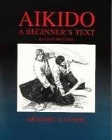 Aikido: A Beginner's Text [並行輸入品]