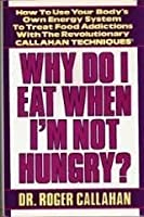 WHY DO I EAT WHEN I'M NOT HUNGRY?