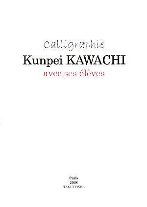 call´igraph´ie Kunpei KAWACHI avec ses ´el`eves
