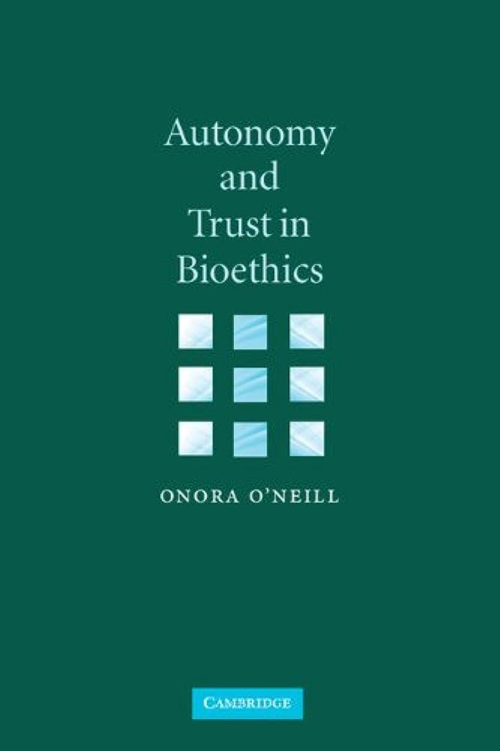 ポーン趣味ボウリングAutonomy and Trust in Bioethics (Gifford Lectures, 2001)