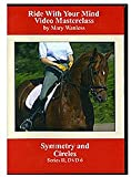 Riding with Your Mind Series Series 2: Symmetry and Circles Mary Wanless