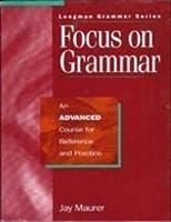 *FOCUS ON GRAMMAR ADVANCE: SB (Longman Grammar)