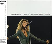 To Love You More by Celine Dion