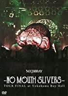 -NO MOUTH SLIVERS- TOUR FINAL at Yokohama Bay Hall [DVD](在庫あり。)