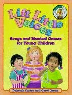Lift Little Voices: Songs and Musical Games for Young Children