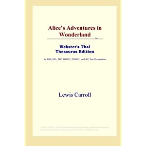 Alice's Adventures in Wonderland (Webster's Thai Thesaurus Edition)