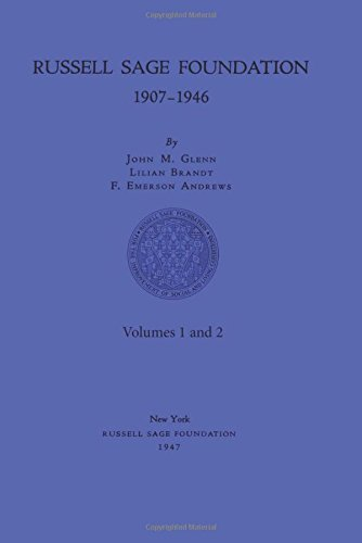 Russell Sage Foundation 1907-1946: volumes 1 and 2: volumes 1 and 2: 1-2