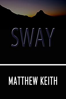 Sway by [Keith, Matthew]