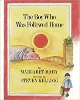 The Boy Who Was Followed Home