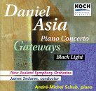 Daniel Asia: Piano Concerto / Black Light / Gateways by Andre-Michel Schub