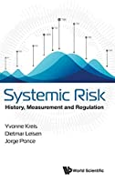 Systemic Risk: History, Measurement and Regulation