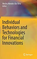 Individual Behaviors and Technologies for Financial Innovations