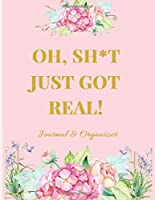 Oh Sh*t Just Got Real!: The Complete Wedding Planner Journal & Organizer With Budget Planner, Checklists, Menu Planner, Guest List, Seating Chart Planner & More (120 Pages, 8.5 x 11)