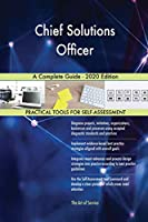 Chief Solutions Officer A Complete Guide - 2020 Edition