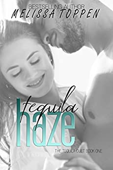 Tequila Haze (The Tequila Duet Book 1) by [Toppen, Melissa]