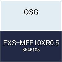 OSG エンドミル FXS-MFE10XR0.5 商品番号 8546103