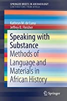 Speaking with Substance: Methods of Language and Materials in African History (SpringerBriefs in Archaeology)
