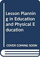 Lesson Planning in Education and Physical Education