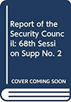 Report of the Security Council: 68th Session Supp No. 2